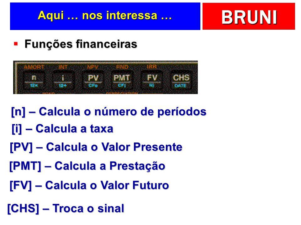 [n] – Calcula o número de períodos [i] – Calcula a taxa
